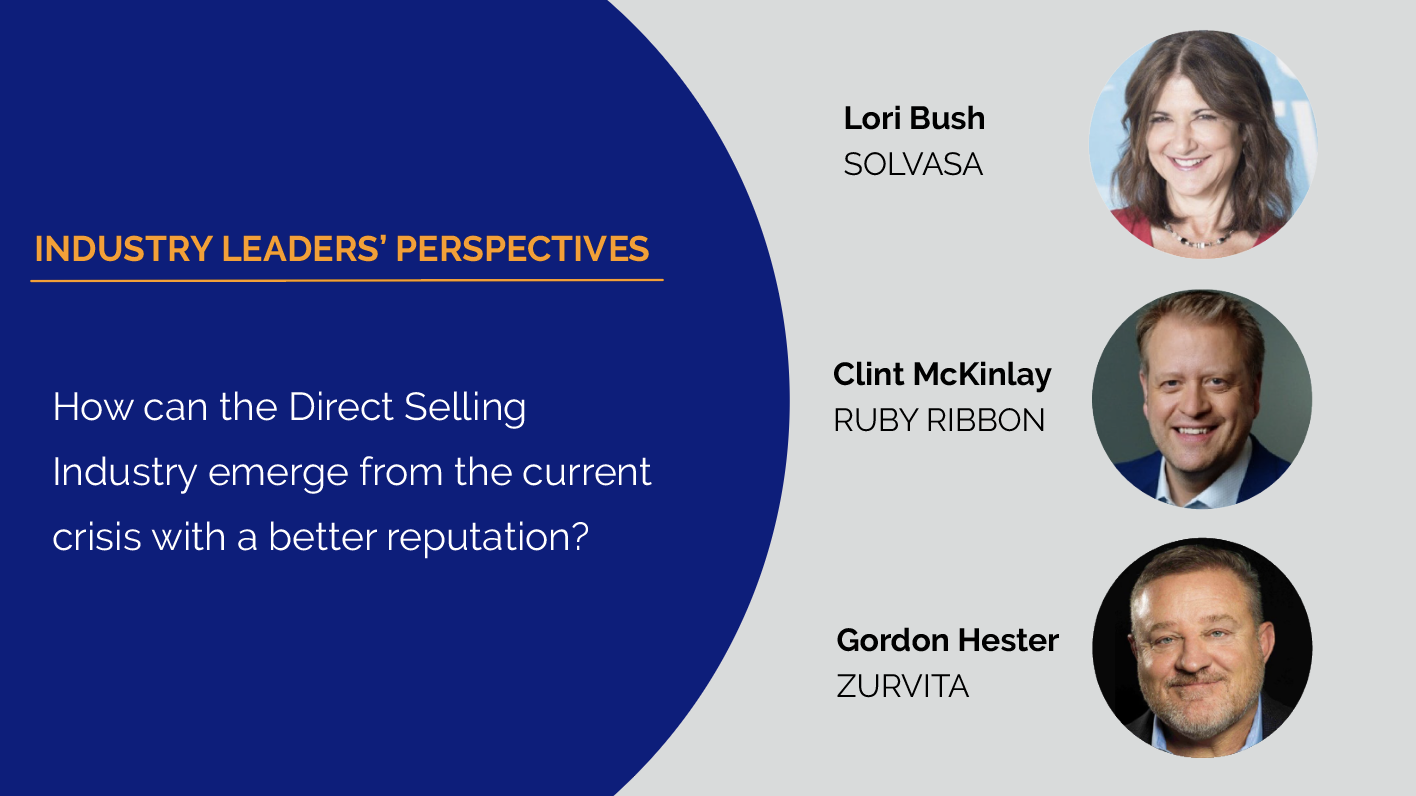 Industry Leaders' Perspectives: How can the Direct Selling Industry emerge from the Current Crisis with a Better Reputation?